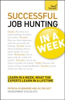 Successful Job Hunting in a Week: Teach Yourself : Get Your Dream Job in Seven Simple Steps, Paperback Book