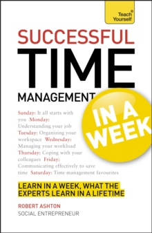 Successful Time Management in a Week: Teach Yourself : How to Manage Your Time in Seven Simple Steps, Paperback Book