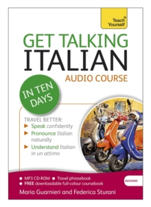 Get Talking Italian in Ten Days Beginner Audio Course : (Audio Pack) the Essential Introduction to Speaking and Understanding, CD-Audio Book