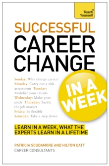 Successful Career Change in a Week: Teach Yourself : Change Your Career in Seven Simple Steps, Paperback Book