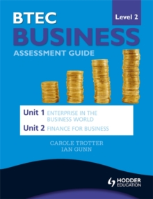 BTEC First Business Level 2 Assessment Guide: Unit 1 Enterprise in the Business World & Unit 2 Finance for Business, Paperback Book