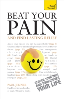 Beat Your Pain and Find Lasting Relief: Teach Yourself, Paperback Book