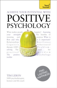 Achieve Your Potential with Positive Psychology: Teach Yourself, Paperback Book