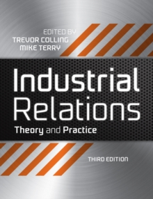 Industrial Relations : Theory and Practice, Paperback Book