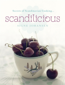 Secrets of Scandinavian Cooking ... : Scandilicious, Hardback Book