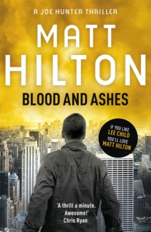 Blood and Ashes : The Fifth Joe Hunter Thriller, Paperback Book