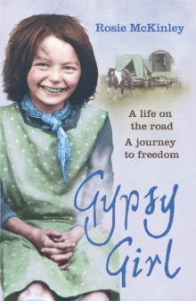 Gypsy Girl : A life on the road. A journey to freedom., Paperback Book