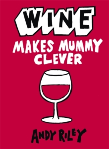 Wine Makes Mummy Clever, Hardback Book