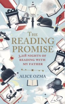 The Reading Promise : 3218 Nights of Reading with My Father, Hardback Book