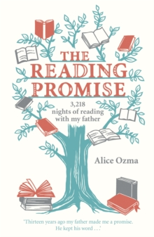 The Reading Promise : 3218 Nights of Reading with My Father, Paperback Book