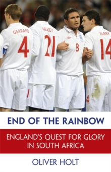 End of the Rainbow : England's Quest for Glory in South Africa, Hardback Book