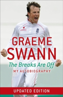 Graeme Swann: The Breaks are Off - My Autobiography, Paperback Book