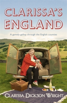 Clarissa's England : A Gamely Gallop Through the English Counties, Hardback Book