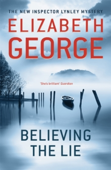 Believing the Lie : An Inspector Lynley Novel, Paperback Book