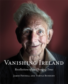 Vanishing Ireland: Recollections of Our Changing Times, Hardback Book