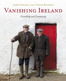 Vanishing Ireland : Friendship and Community Volume 4, Hardback Book