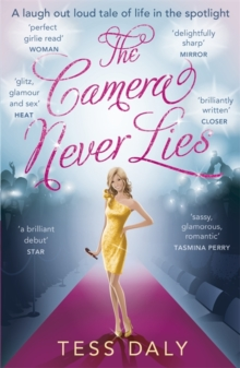 The Camera Never Lies : A Laugh Out Loud Tale of Life in the Spotlight, Paperback Book