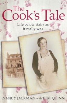 The Cook's Tale : Life Below Stairs as it Really Was, Paperback Book