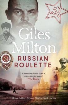 Russian Roulette : How British Spies Defeated Lenin, Paperback Book