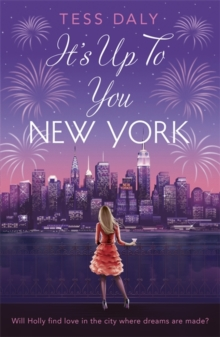 It's Up to You, New York : Will Holly Find Love in the City Where Dreams are Made?, Paperback Book