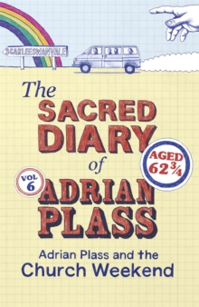 The Sacred Diary of Adrian Plass: Adrian Plass and the Church Weekend, Paperback Book