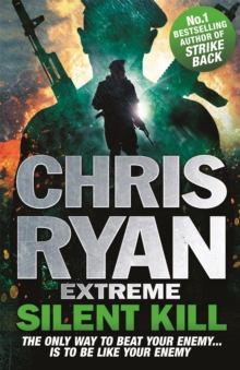 Chris Ryan Extreme: Silent Kill : Extreme Series 4, Paperback Book