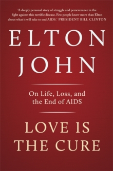 Love is the Cure : On Life, Loss and the End of AIDS, Paperback Book