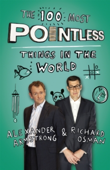 The 100 Most Pointless Things in the World : A Pointless Book Written by the Presenters of the Hit BBC 1 TV Show, Paperback Book