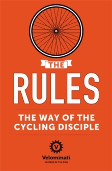 The Rules: the Way of the Cycling Disciple, Paperback Book