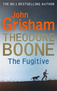 Theodore Boone: The Fugitive, Hardback Book
