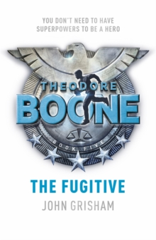 Theodore Boone: The Fugitive, Paperback Book