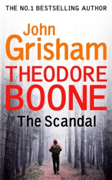 Theodore Boone: The Scandal, Hardback Book