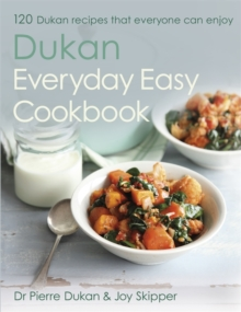 The Dukan Everyday Easy Cookbook, Hardback Book