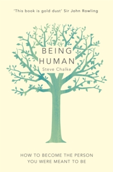 Being Human : How to Become the Person You Were Meant to be, Paperback Book