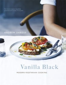 Vanilla Black : Fresh Flavours for Your Vegetarian Kitchen, Hardback Book