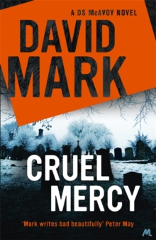 Cruel Mercy : The 6th DS McAvoy Novel from the Richard & Judy bestselling author, Hardback Book