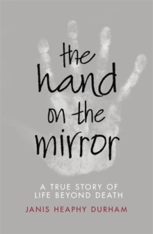 The Hand on the Mirror : Life Beyond Death, Paperback Book