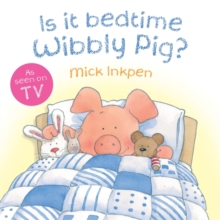 Is it Bedtime Wibbly Pig?, Board book Book