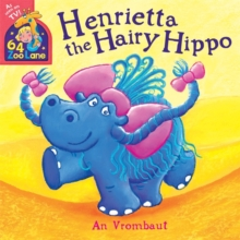 Henrietta the Hairy Hippo, Paperback Book