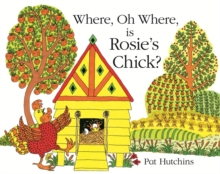 Where, Oh Where is Rosie's Chick?, Hardback Book