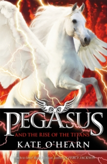 Pegasus and the Rise of the Titans, Paperback Book