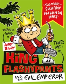 King Flashypants and the Evil Emperor : Book 1, Paperback Book