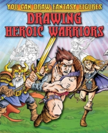 Drawing Heroic Warriors, Paperback Book