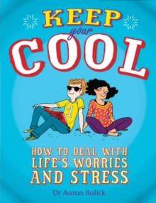 Keep Your Cool: How to Deal with Life's Worries and Stress, Paperback Book