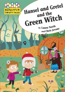 Hansel and Gretel and the Green Witch, Paperback Book