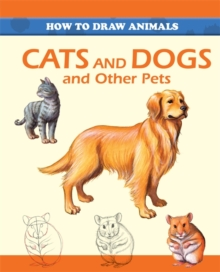 Cats and Dogs and Other Pets, Paperback Book