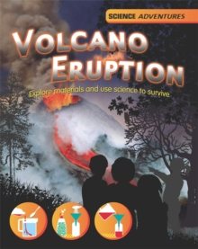 Volcano Eruption! - Explore Materials and Use Science to Survive, Paperback Book