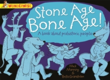 Stone Age, Bone Age!: a Book About Prehistoric People, Paperback Book