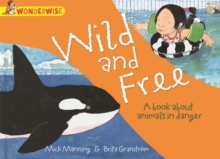 Wild and Free: A book about animals in danger, Paperback Book