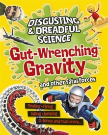 Gut-wrenching Gravity and Other Fatal Forces, Paperback Book